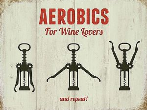 Aerobics For Wine Lovers funny metal sign  200mm x 150mm (og)